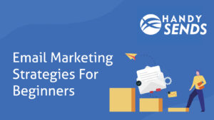 Email Marketing Strategies for Beginners