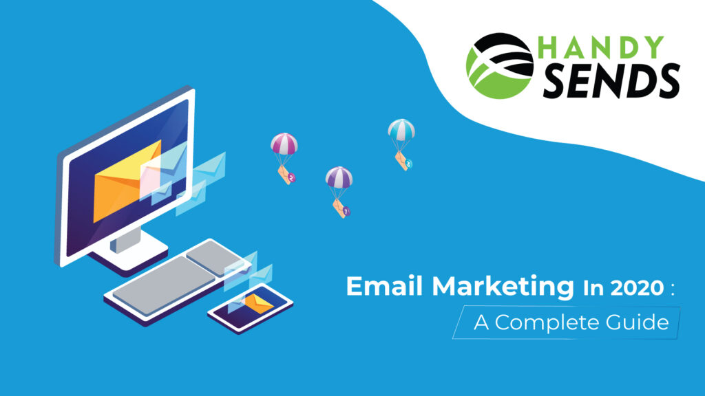 Email Marketing In 2020: A Complete Guide