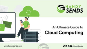 An ultimate guide to Cloud Computing