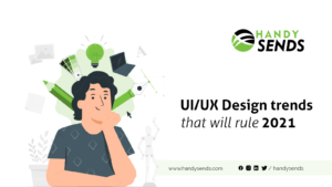 UI/UX Design trends that will rule 2021